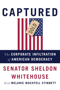 """U.S. Senator Sheldon Whitehouse (D-RI) wrote this book about the growing--and worrying--trend of corporate money influencing politics, which especially affects the regulation of the fossil fuel industry. His interviews for The New Yorker, """"Living on Earth,"""" and """"Morning Joe"""" explained how this came to pass, and what citizens can do about it."""